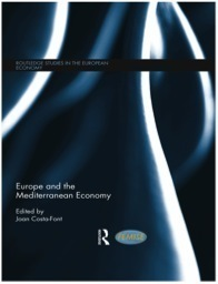 """Europe and the Mediterranean Economy, Joan Costa-Font, published by Routledge, """"FEMISE Edited Volumes"""" series"""